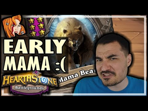 EARLY MAMA NOT GOOD ENOUGH?! - Hearthstone Battlegrounds