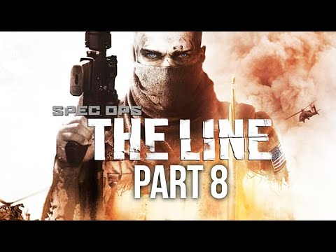 SPEC OPS THE LINE Gameplay Walkthrough Part 8 - I'VE DONE THIS BEFORE