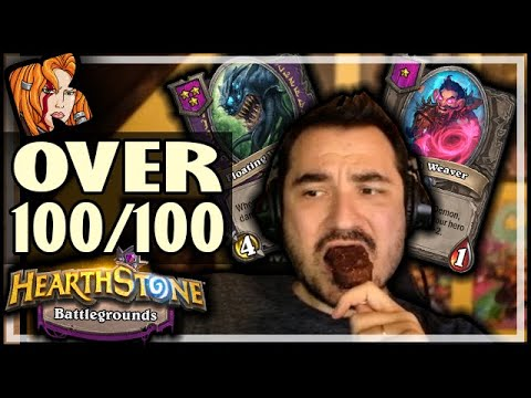 OVER 100/100 WATCHER AND WEAVER?! - Hearthstone Battlegrounds