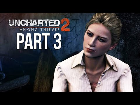 UNCHARTED 2 AMONG THIEVES PS4 Gameplay Walkthrough Part 3 Elena (Uncharted Nathan Drake Collection)