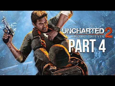 UNCHARTED 2 AMONG THIEVES PS4 Gameplay Walkthrough Part 4 (Uncharted Nathan Drake Collection)