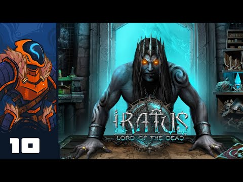 Let's Play Iratus: Lord of the Dead - PC Gameplay Part 10 - Through Fire & Flames