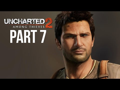 UNCHARTED 2 AMONG THIEVES PS4 Gameplay Walkthrough Part 7 (Uncharted Nathan Drake Collection)