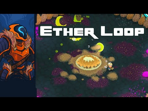 Ether Loop - Tough As Nails Bullet-Hell Roguelite
