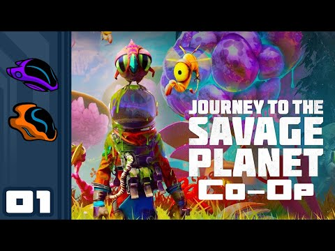 Let's Play Journey to the Savage Planet - Part 1 - You Cannot Pet The Dog, But You Can Be The Dog