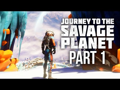 JOURNEY TO THE SAVAGE PLANET Gameplay Walkthrough Part 1 - Intro