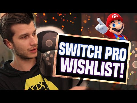 What Nintendo Switch Pro Would NEED To Justify Buying It... (My Wishlist)