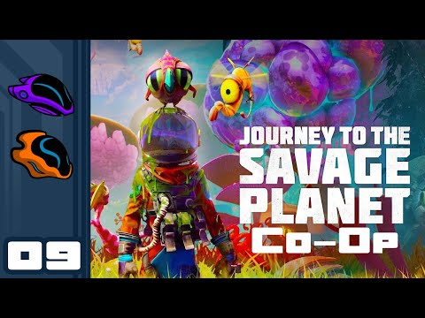 Let's Play Journey to the Savage Planet - Part 9 - Leap Of Faith