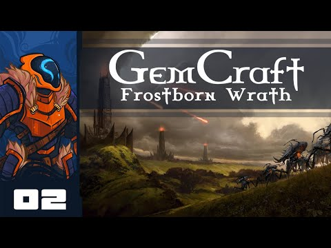 Let's Play GemCraft - Frostborn Wrath - PC Gameplay Part 2 - Is Leeching Worth It? I Don't Think So.