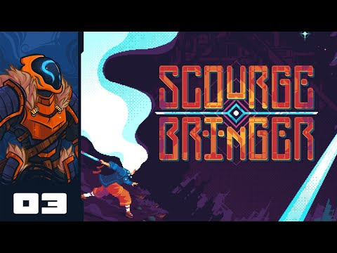 Let's Play ScourgeBringer - PC Gameplay Part 3 - Take It Slow