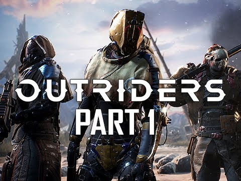 OUTRIDERS Gameplay Walkthrough Part 1- ALTERED