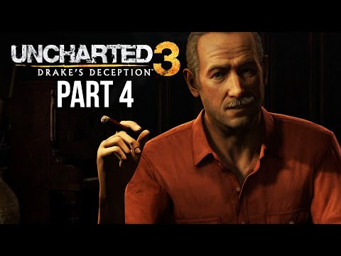 UNCHARTED 3 DRAKE'S DECEPTION Gameplay Walkthrough Part 4 - ABOVE AND BELOW (PS4)