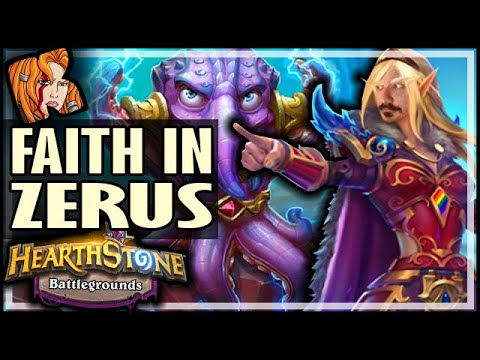 PUT YOUR FAITH IN THE ZERUS?! - Hearthstone Battlegrounds