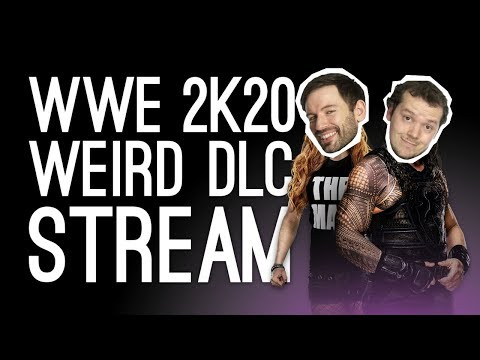 WWE 2K20 Live - Let's Play Weird DLC!