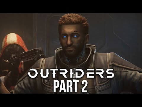 OUTRIDERS Gameplay Walkthrough Part 2 - NEW POWER !!!