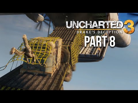 UNCHARTED 3 DRAKE'S DECEPTION Gameplay Walkthrough Part 8 - ONE OF MY FAVOURITE LEVELS EVER