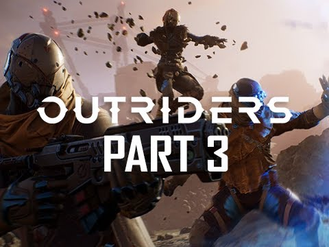 OUTRIDERS Gameplay Walkthrough Part 3 - Payback
