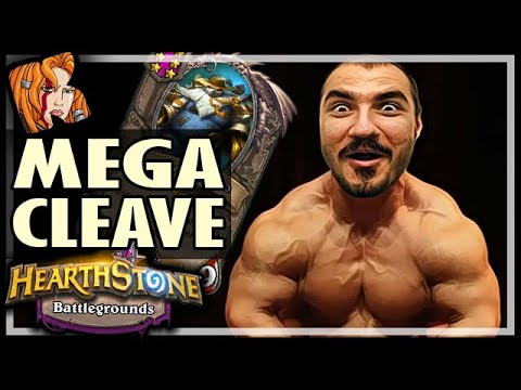 THE MEGA-CLEAVE CARRY - Hearthstone Battlegrounds