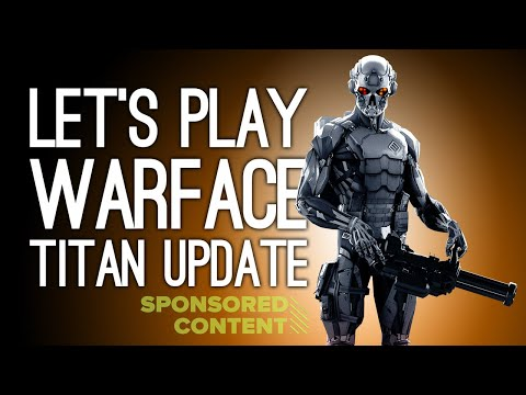 Let's Play Warface's New Titan Update - TERMINATORS ON MARS (Sponsored Content)
