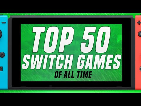 Top 50 Switch Games of ALL Time!