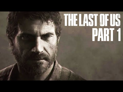 THE LAST OF US ULTIMATE Gameplay Walkthrough Part 1 - INTRO