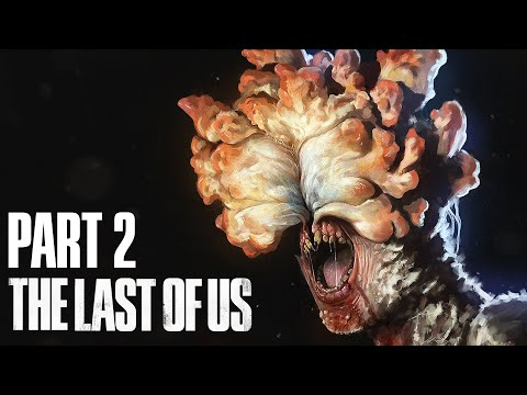 THE LAST OF US Gameplay Walkthrough Part 2 - ELLIE & CLICKERS