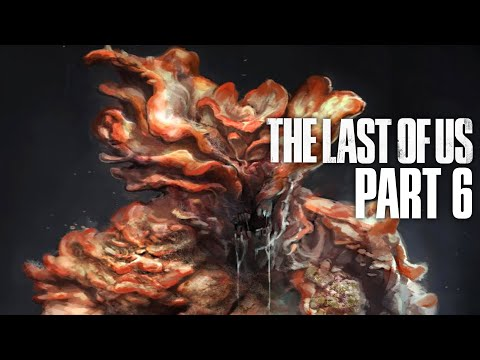 THE LAST OF US Gameplay Walkthrough Part 6 - BLOATER