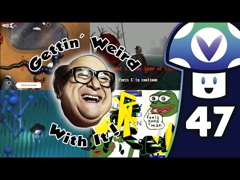 [Vinesauce] Vinny - Gettin' Weird With It # 47