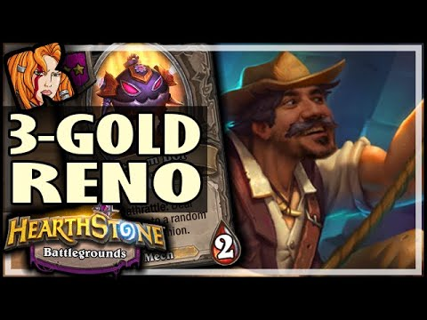 3-GOLD RENO IS A GAME CHANGER! - Hearthstone Battlegrounds