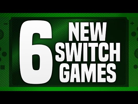 6 NEW Switch Games JUST ANNOUNCED!