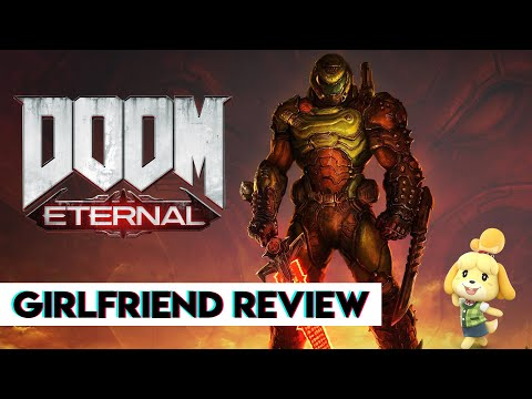 DOOM Eternal | Girlfriend Reviews