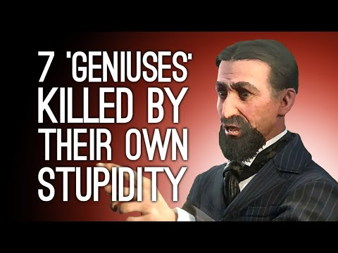 7 'Geniuses' Killed by Their Own Stupidity
