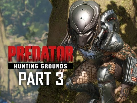 PREDATOR HUNTING GROUNDS Gameplay Walkthrough Part 3