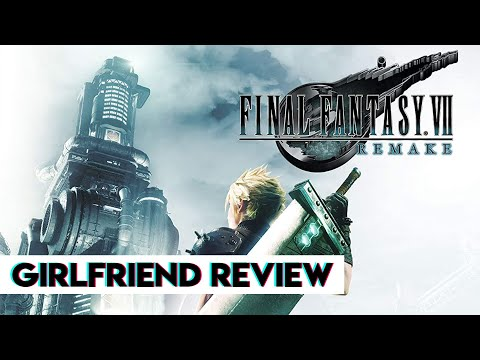Final Fantasy VII Remake | Girlfriend Reviews