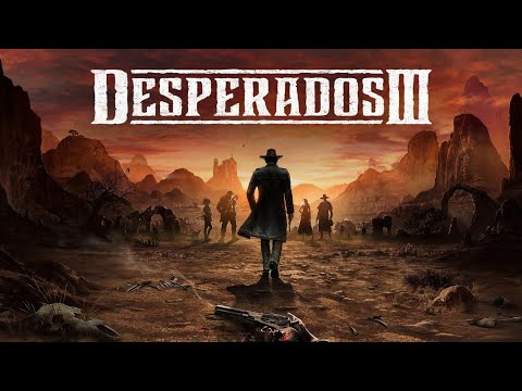 Desperados III | First Impression Live Stream