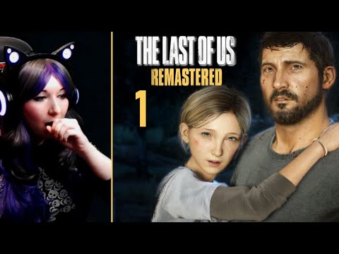 Brought To Tears! - The Last Of Us Remastered / First Time Playthrough Part 1