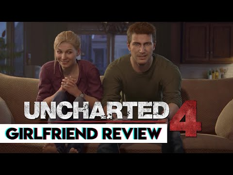 Uncharted 4 is the Best Game I've Ever Watched | Girlfriend Reviews
