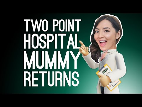 Two Point Hospital Stream: THE MUMMY RETURNS (Two Point Hospital on Xbox One)