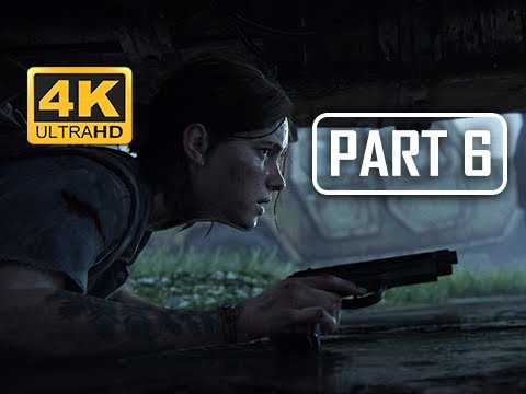 The Last of Us Part 2 Walkthrough Part 6 -  (4K PS4 PRO Gameplay)