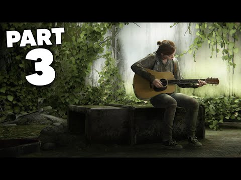 THE LAST OF US PART 2 Gameplay Walkthrough Part 3 - ELLIE GUITAR SOLO