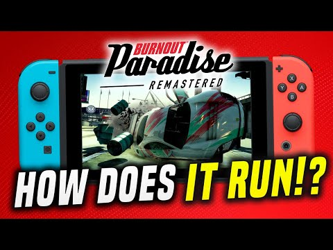 Burnout Paradise Remastered on Switch: HOW DOES IT RUN!? (SWITCH REVIEW)