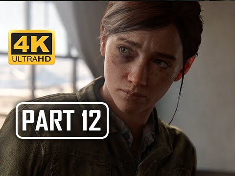 The Last of Us Part 2 Walkthrough Part 12 - Hillcrest (4K PS4 PRO Gameplay)