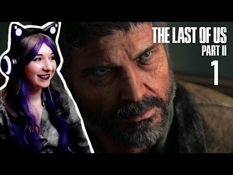 Daddy Joel Is Back! - The Last Of Us Part 2 Let's Play Walkthrough Part 1
