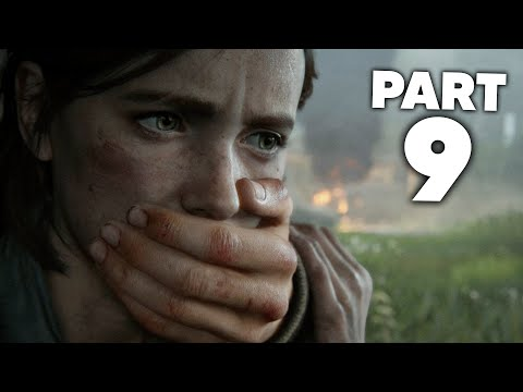 THE LAST OF US 2 Gameplay Walkthrough Part 9 - WHO'S THIS  (The Last of Us Part 2)
