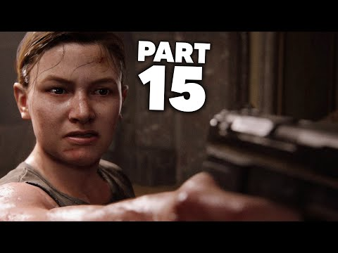 THE LAST OF US 2 Gameplay Walkthrough Part 15 - ABBY (The Last of Us Part 2)