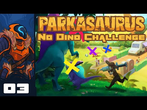 Why Won't You Be Happy?! - Let's Play Parkasaurus [No Dino Challenge] - PC Gameplay Part 3
