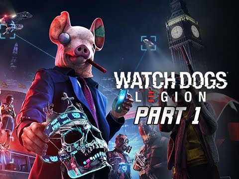 WATCH DOGS LEGION Walkthrough Part 1 - 1 Hour Early Gameplay