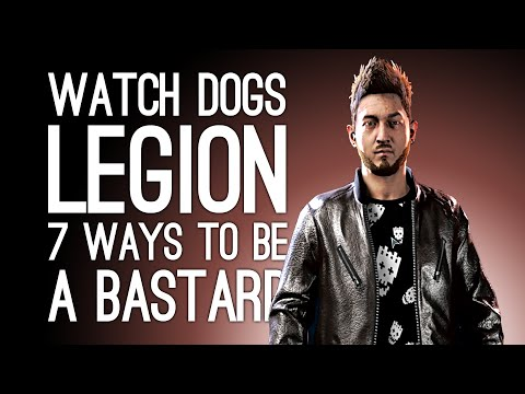 Watch Dogs Legion: 7 Hilarious Ways to Be an Utter Bastard