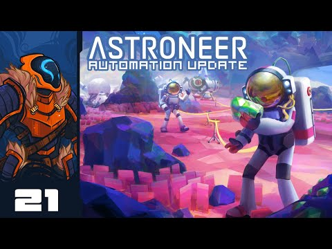 I Have Crafted The Perfect Mole Machine! - Let's Play Astroneer [Automation | Co-Op] - Part 21