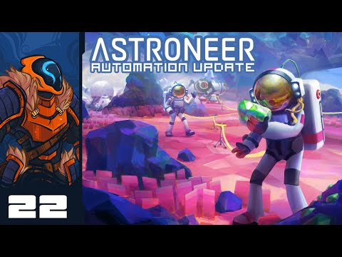 Express Ride To The Center Of The Planet - Let's Play Astroneer [Automation | Co-Op] - Part 22